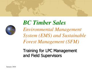 BC Timber Sales Environmental Management System (EMS) and Sustainable Forest Management (SFM)
