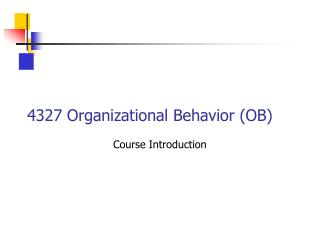 4327 Organizational Behavior (OB)