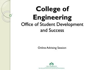 College of  Engineering Office of Student Development  and Success