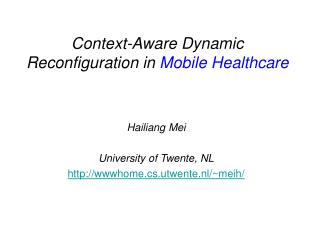 Context-Aware Dynamic Reconfiguration in  Mobile Healthcare