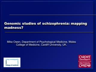 Genomic studies of schizophrenia: mapping madness?