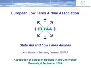 European Low Fares Airline Association State Aid and Low Fares Airlines