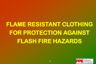 FLAME RESISTANT CLOTHING FOR PROTECTION AGAINST FLASH FIRE HAZARDS