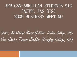African -American  Students  SIG (ACTFL AAS SIG) 2009 Business Meeting