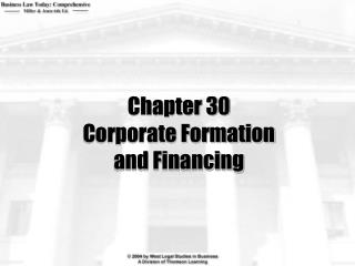 Chapter 30 Corporate Formation  and Financing