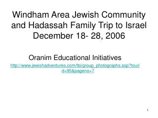 Windham Area Jewish Community and Hadassah Family Trip to Israel  December 18- 28, 2006