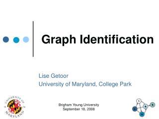 Graph Identification