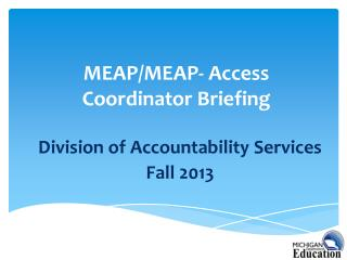 MEAP/MEAP- Access Coordinator Briefing