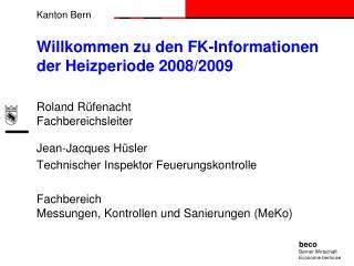 Willkommen zu den FK-Informationen der Heizperiode 2008/2009