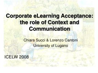 Corporate eLearning Acceptance:  the role of Context and Communication