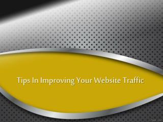 Tips In Improving Your WebsiteTraffic