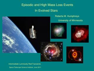 Episodic and High Mass Loss Events                                 In Evolved Stars