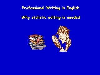 Professional Writing in English  Why stylistic editing is needed