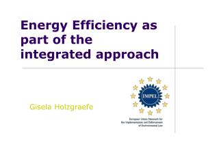 Energy Efficiency as part of the integrated approach