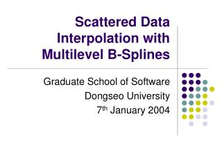 Scattered Data Interpolation with Multilevel B-Splines