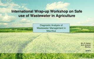 International Wrap-up Workshop on Safe use of Wastewater in Agriculture