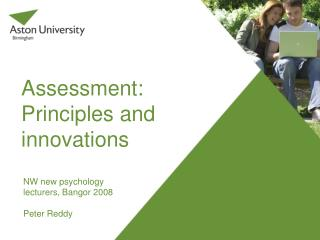 Assessment: Principles and innovations