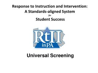 Response to Instruction and Intervention:  A Standards-aligned System  for  Student Success