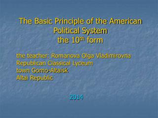 The Basic Principle of the American Political System the 10 th  form