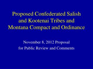 Proposed Confederated Salish and Kootenai Tribes and Montana Compact and Ordinance