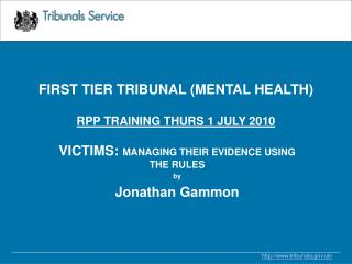 FIRST TIER TRIBUNAL (MENTAL HEALTH) RPP TRAINING THURS 1 JULY 2010