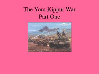 The Yom Kippur War Part One