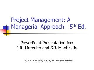 Project Management: A Managerial Approach   5 th  Ed.