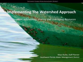 Implementing The Watershed Approach Collaboration, Information Sharing and Leveraging Resources