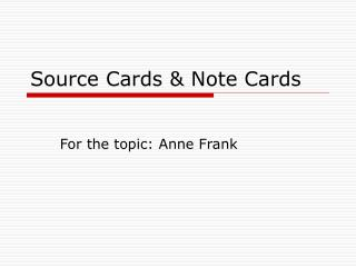 Source Cards & Note Cards