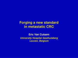Forging a new standard  in metastatic CRC