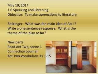 May 19, 2014 1.6 Speaking and Listening Objective:  To make connections to literature