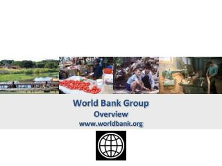 World Bank Group  Overview worldbank