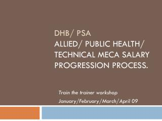 DHB/ PSA  Allied/ Public Health/ Technical MECA salary progression process.