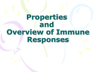 Properties  and  Overview of Immune Responses