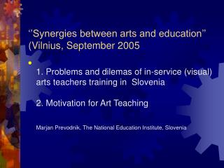 ''Synergies between arts and education'' (Vilnius, September 2005