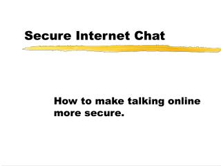 Secure Internet Chat