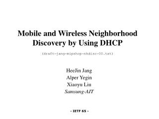 Mobile and Wireless Neighborhood Discovery by Using DHCP (draft-jang-mipshop-nhdisc-00.txt)