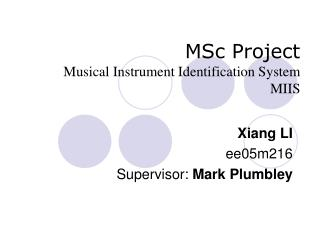 MSc Project Musical Instrument Identification System  MIIS