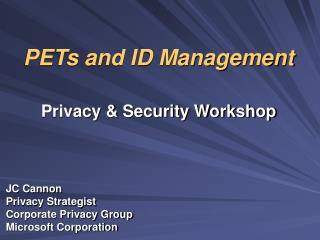 PETs and ID Management Privacy & Security Workshop