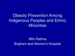 Obesity Prevention Among Indigenous Peoples and Ethnic Minorities