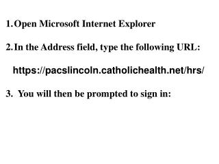 Open Microsoft Internet Explorer In the Address field, type the following URL: