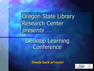 Oregon State Library Research Center presents ….