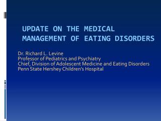 Update on the Medical Management of Eating Disorders