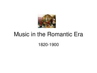 Music in the Romantic Era