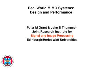 Real World MIMO Systems:  Design and Performance