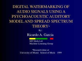 DIGITAL WATERMARKING OF AUDIO SIGNALS USING A PSYCHOACOUSTIC AUDITORY MODEL AND SPREAD SPECTRUM THEORY