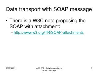 Data transport with SOAP message