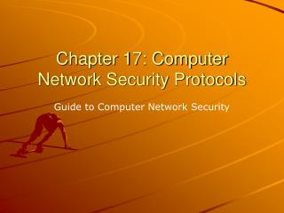 Chapter 17: Computer Network Security Protocols