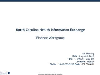 5th Meeting Date :  August 6, 2010 Time :  11:30 am – 2:00 pm Location :  WebEx