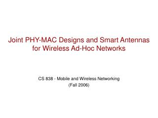 Joint PHY-MAC Designs and Smart Antennas for Wireless Ad-Hoc Networks